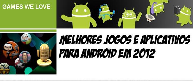 melhorejogos-android-2012-google-play-BANNER Google escolhe os melhores jogos e aplicativos para Android de 2012