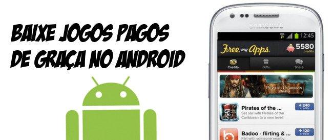 Baixe jogos pagos de graça no Android com o FreeMyApps