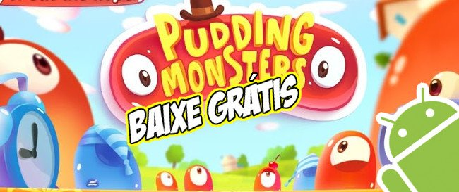 pudding-monsters-jogo-gratis Jogo Grátis para Android - Pudding Monsters