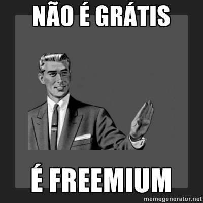 """freeemium-nao-e-gratis Jogo Freemium: """"é ruim, porque é grátis"""""""