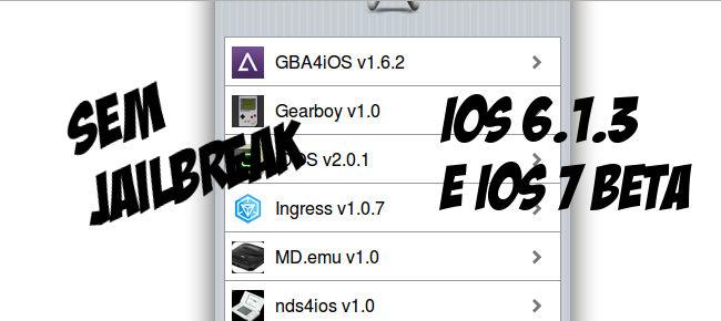emuladores-sem-jailbreak-iOS.6.1.3-iOS7 Veja como instalar emuladores no iOS 6.1.3/iOS 7 Beta (sem Jaibreak)