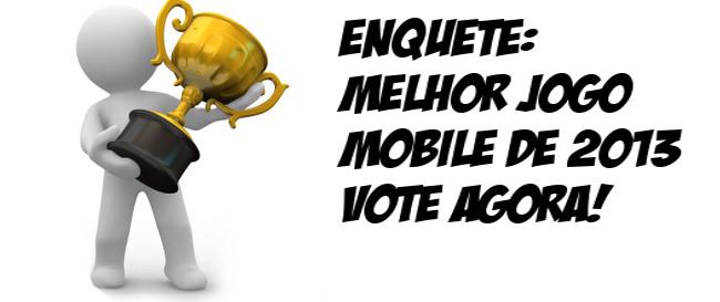 ENQUETE-MELHOR-JOGO-MOBILE-DE-2013 Enquete: Melhor jogo mobile de 2013