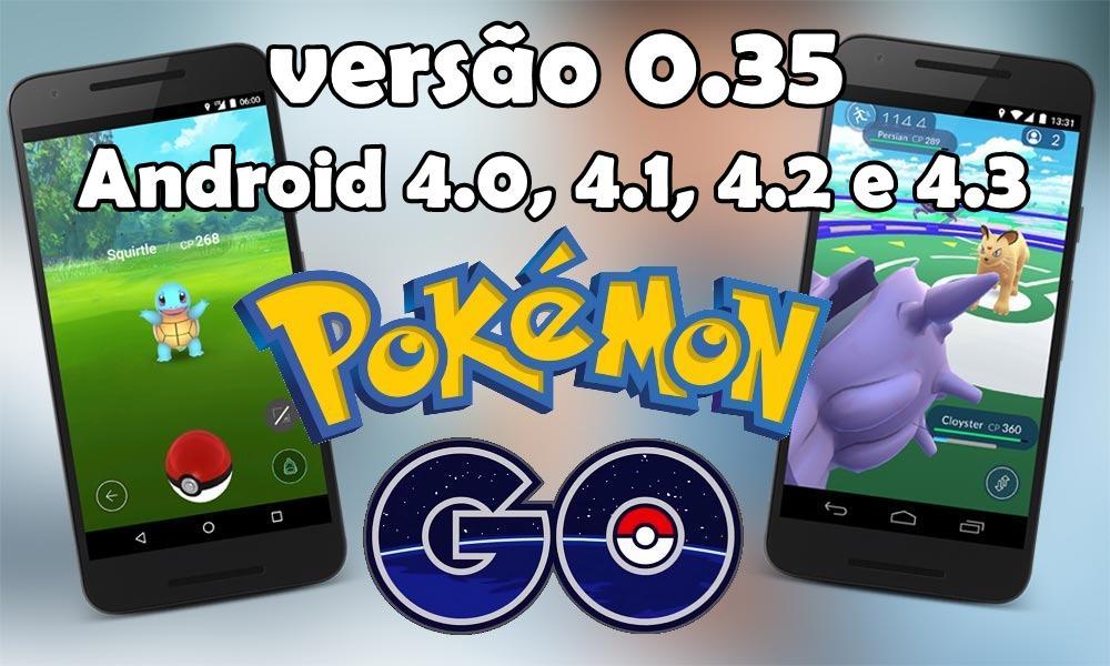 pokemon-go-android Pokémon GO: Veja como Baixar o APK da nova versão 0.35 para Android 4.0, 4.1, 4.2 e 4.3