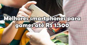 top-10-melhores-celulares-para-jogos-até-1500-300x156 top-10-melhores-celulares-para-jogos-ate-1500