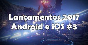 novos-jogos-lancamentos-games-aguardados-2017-android-ios-300x155 novos-jogos-lancamentos-games-aguardados-2017-android-ios