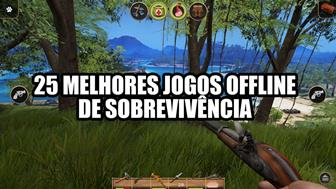 melhores jogos de sobreviviencia offline para android