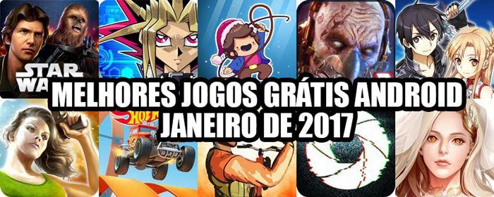 Melhores Jogos Grátis para Android de Janeiro de 2017