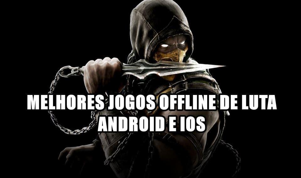 melhores-jogos-luta-android-offline-android-iphone-ipad 25 Melhores Jogos de Luta OFFLINE para Android e iOS