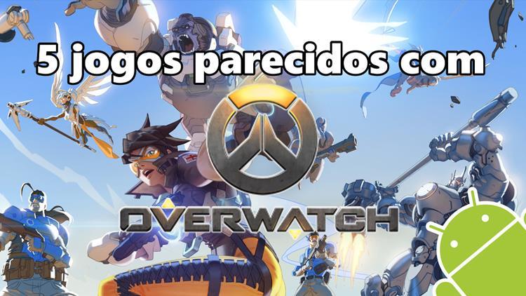 jogos-parecidos-overwatch-android 5 Jogos para Android parecidos com Overwatch