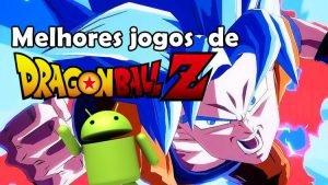 melhores-jogos-dragon-ball-z-android-300x169 melhores-jogos-dragon-ball-z-android