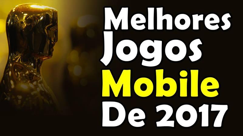 premiacao-melhores-jogos-mobile-de-2017 Top Melhores Jogos para Celular de 2017 (Android e iPhone)