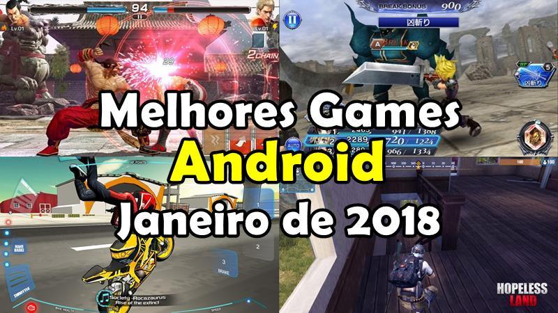 melhores-jogos-android-gratis-janeiro-2018-1 Melhores Jogos Android Grátis - Fevereiro de 2018