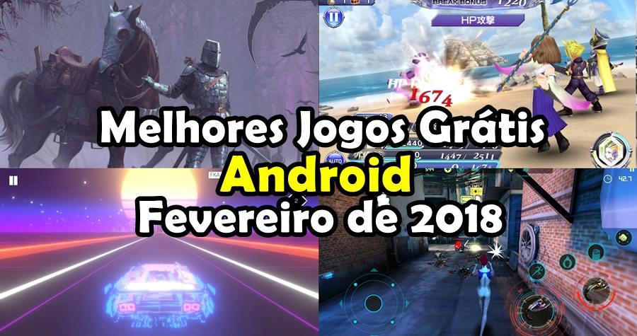 melhores-jogos-android-gratis-fevereiro-2018 Melhores Jogos Android Grátis - Fevereiro de 2018