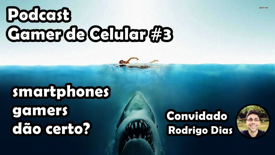 podcast-gamer-de-celular-3-smartphone-gamers Podcast Gamer de Celular #3 - Smartphones Gamers