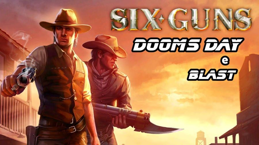 six-guns-blast-doomsday Surgem sites na Internet para Six Guns: Blast e Six Guns: Doomsday