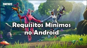 fortnite-android-requisitos-minimos-300x167 fortnite-android-requisitos-minimos