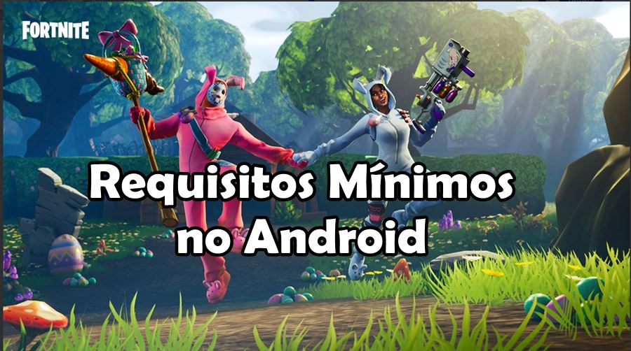 fortnite-android-requisitos-minimos Fortnite para Android: requisitos mínimos e celulares Android compatíveis