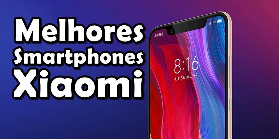 melhores-celulares-xiaomi-2018 Melhores Celulares da Xiaomi de 2018 (de R$ 500 até R$ 2 mil)