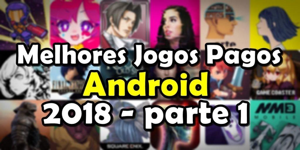 melhores-jogos-pagos-android-2018-parte-1-1024x512 Os 20 Melhores Jogos Pagos para Android 2018 - Parte 1