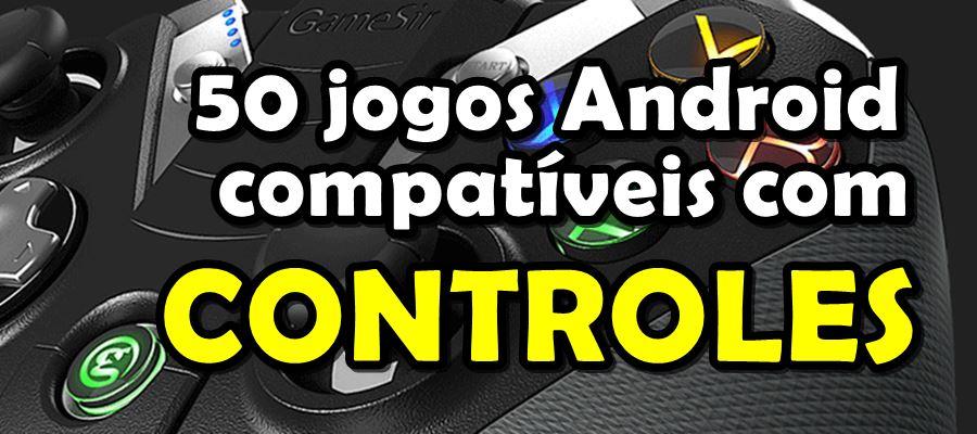 50-jogos-android-com-suporte-a-controles-1 50 Jogos para Android compatíveis com Controle e Gamepad Bluetooth