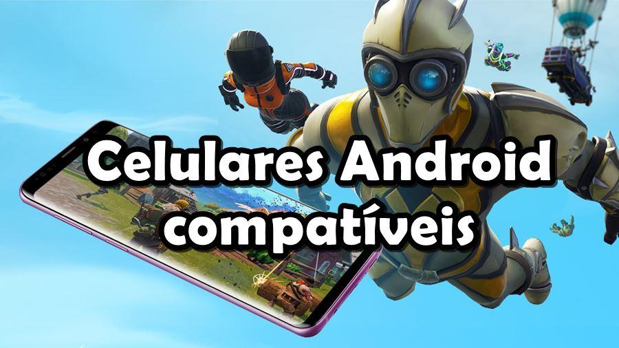 Fortnite-android-lista-atualizada-compativeis Lista de Celulares Android que rodam Fortnite [ATUALIZADA]
