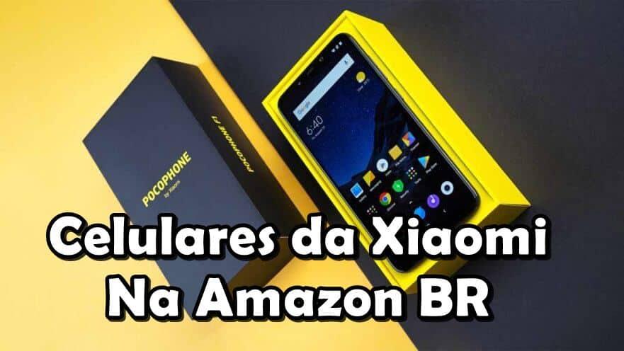 celulares-xiaomi-amazon-brasil Pocophone F1 e outros celulares importados sem taxas na Amazon BR