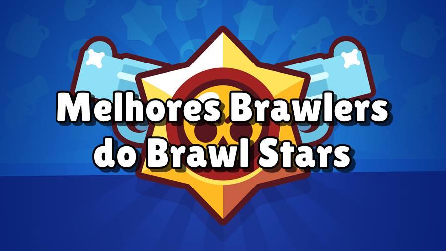 melhores-brawlers-brawl-stars-dicas Brawl Stars: Quais os Melhores Brawlers (Atualizado)