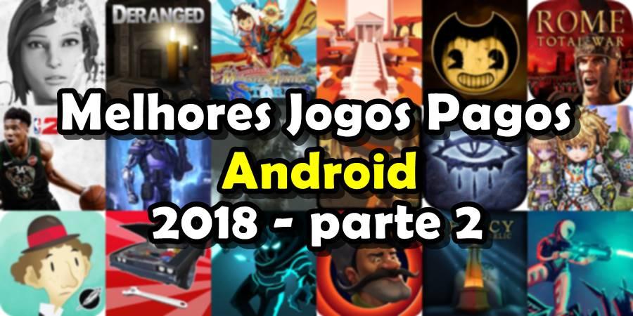 melhores-jogos-pagos-android-2018-parte-2 20 Melhores Jogos Pagos Android 2018 - parte 2